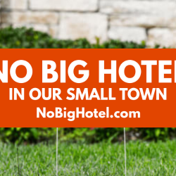 NO BIG HOTEL IN OUR SMALL TOWN